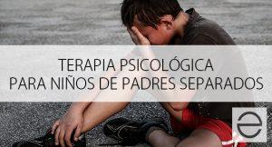 Terapia psicológica para niños de padre separados