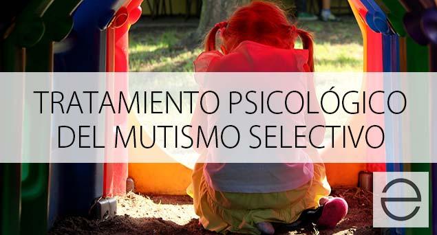 Tratamiento psicológico del mutismo selectivo