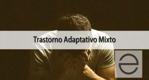 trastorno adaptativo mixto sintomas tratamiento