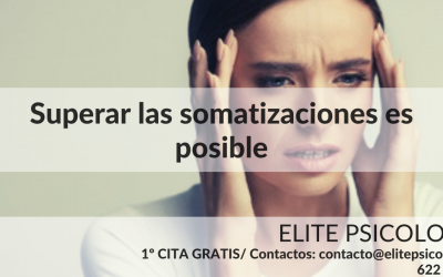 Somatizar,que es ,tipos de somatizaciones,síntomas ,consecuencias y tratamientos más eficaces.
